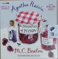 Agatha Raisin and A Spoonfull of Poison written by M.C. Beaton performed by Penelope Keith on CD (Unabridged)