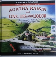 Agatha Raisin and Love, Lies and Liquor written by M.C. Beaton performed by Penelope Keith on CD (Unabridged)