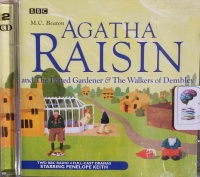 Agatha Raisin and The Potted Gardener and The Walkers of Dembley written by M.C. Beaton performed by Penelope Keith and Full BBC Radio 4 Full-Cast Team on CD (Abridged)