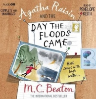 Agatha Raisin and the Day The Floods Came written by M.C. Beaton performed by Penelope Keith on CD (Unabridged)