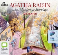 Agatha Raisin and the Murderous Marriage written by M.C. Beaton performed by Penelope Keith on Audio CD (Unabridged)