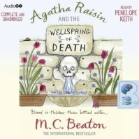 Agatha Raisin and the Wellspring of Death written by M.C. Beaton performed by Penelope Keith on CD (Unabridged)