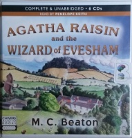 Agatha Raisin and the Wizard of Evesham written by M.C. Beaton performed by Penelope Keith on CD (Unabridged)