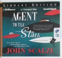 Agent to the Stars written by John Scalzi performed by Wil Wheaton on CD (Unabridged)