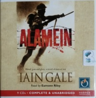 Alamein - Blood, Guts and Glory written by Iain Gale performed by Eamonn Riley on CD (Unabridged)