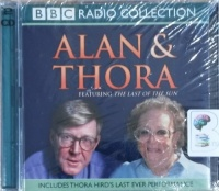 Alan & Thora - Featuring The Last of the Sun written by Alan Bennett and Thora Hurd performed by Alan Bennett and Thora Hurd on CD (Abridged)