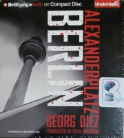 Alexanderplatz - Berlin written by Georg Diez performed by Christopher Lane on CD (Unabridged)