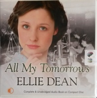 All My Tomorrows written by Ellie Dean performed by Julie Maisey on CD (Unabridged)