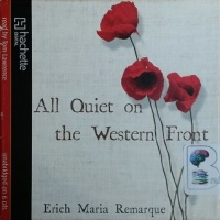 All Quiet on the Western Front written by Erich Maria Remarque performed by Tom Lawrence on CD (Unabridged)