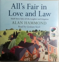 All's Fair in Love and Law written by Alan Hammond performed by Graham Seed on CD (Unabridged)