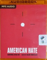 American Hate - Survivours Speak Out written by Various Survivors of American Hate performed by Edoardo Ballerini and Rashida High on MP3 CD (Unabridged)