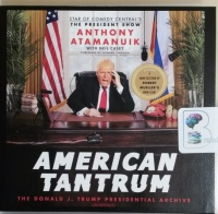 American Tantrum written by Anthony Atamanuik with Neil Casey performed by Anthony Atamanuik on CD (Unabridged)