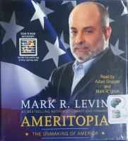 Ameritopia - The Unmaking of America written by Mark R. Levin performed by Adam Grupper and Mark R. Levin on CD (Unabridged)