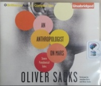 An Anthropologist on Mars - Seven Paradoxical Tales written by Oliver Sacks performed by Jonathan Davies and Oliver Sacks on CD (Unabridged)