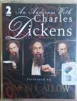 An Audience with Charles Dickens written by Charles Dickens performed by Simon Callow on Cassette (Abridged)