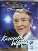 An Audience with Kenneth Williams written by Kenneth Williams performed by Kenneth Williams on Cassette (Abridged)