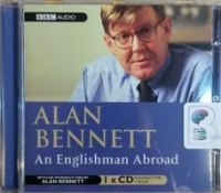 An Englishman Abroad written by Alan Bennett performed by Full Cast Drama on CD (Abridged)