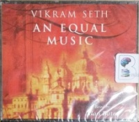 An Equal Music written by Vikram Seth performed by Alan Bates on CD (Abridged)