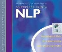 An Introduction to NLP written by Joseph O'Connor and Ian McDermott performed by Joseph O'Connor and Ian McDermott on CD (Abridged)