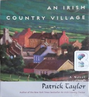 An Irish Country Village written by Patrick Taylor performed by John Keating on CD (Unabridged)