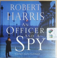 An Officer and a Spy written by Robert Harris performed by David Rintoul on CD (Unabridged)