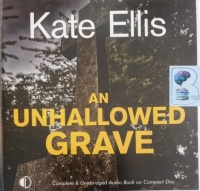 An Unhallowed Grave written by Kate Ellis performed by Gordon Griffin on Audio CD (Unabridged)