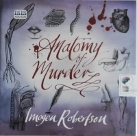Anatomy of Murder written by Imogen Robertson performed by Sean Barrett on CD (Unabridged)