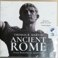 Ancient Rome - From Romulus to Justinian written by Thomas R. Martin performed by John Lescault on CD (Unabridged)