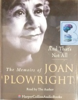 And That's Not All - The Memoirs of Joan Plowright written by Joan Plowright performed by Joan Plowright on Cassette (Abridged)