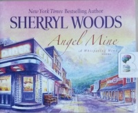 Angel Mine written by Sherryl Woods performed by Christina Traister on CD (Unabridged)