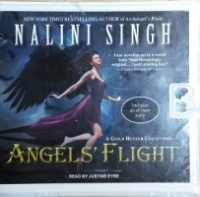Angels Flight - A Guild Hunter Collection written by Nalini Singh performed by Justine Eyre on CD (Unabridged)