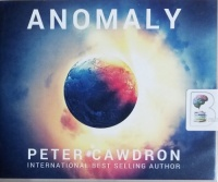 Anomaly written by Peter Cawdron performed by P.J. Ochlan on CD (Unabridged)