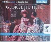 April Lady written by Georgette Heyer performed by Eve Matheson on CD (Unabridged)
