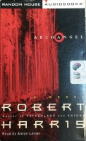 Archangel written by Robert Harris performed by Anton Lesser on Cassette (Abridged)