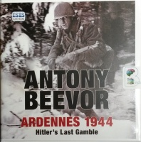 Ardennes 1944 written by Antony Beevor performed by Sean Barrett on CD (Unabridged)