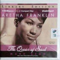 Aretha Franklin - The Queen of Soul written by Mark Bego performed by Mel Foster on CD (Unabridged)