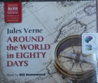 Around the World in Eighty Days written by Jules Verne performed by Bill Homewood on CD (Unabridged)