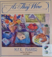 As They Were written by M.F.K. Fisher performed by C.M. Hebert on CD (Unabridged)