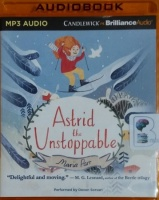Astrid the Unstoppable written by Maria Parr performed by Devon Sorvari on MP3 CD (Unabridged)