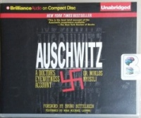 Auschwitz - A Doctor's Eyewitness Account written by Dr. Miklos Nyiszli performed by Noah Michael Levine on CD (Unabridged)