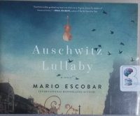 Auschwitz Lullaby written by Mario Escobar performed by Hayley Cresswell on CD (Unabridged)