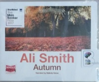 Autumn written by Ali Smith performed by Melody Grove on Audio CD (Unabridged)
