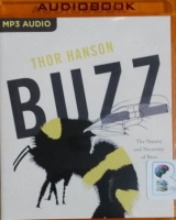 BUZZ - The Nature and Necessity of Bees written by Thor Hanson performed by Brant Pope on MP3 CD (Unabridged)