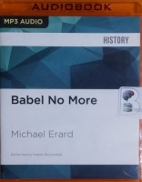 Babel No More written by Michael Erard performed by Robert Blumenfeld on MP3 CD (Unabridged)