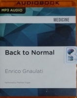 Back to Normal - The Overlooked, Ordinary Explanations for Kids ADHD, Bipolar, and Autistic-Like Behavior  written by Enrico Gnaulati performed by Matthew Kugler on MP3 CD (Unabridged)