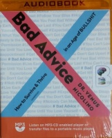 Bad Advice - How To Survive and Thrive in an Age of BULLSHIT written by Dr. Venus Nicolino performed by Dr. Venus Nicolino on MP3 CD (Unabridged)