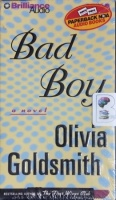 Bad Boy written by Olivia Goldsmith performed by Susan Ericksen on Cassette (Unabridged)
