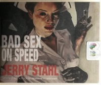 Bad Sex on Speed written by Jerry Stahl performed by Jerry Stahl on CD (Unabridged)