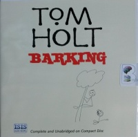Barking written by Tom Holt performed by Ray Sawyer on CD (Unabridged)