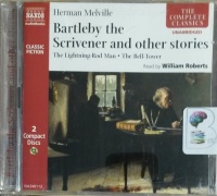 Bartleby the Scrivener and Other Stories written by Herman Melville performed by William Roberts on CD (Unabridged)